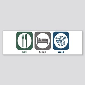 Eat Sleep Weld Bumper Sticker